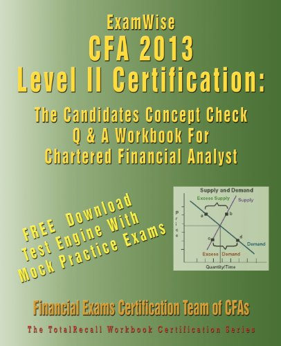 Examwise for the Cfa (R) Level II Certification: The Candidates Question and Answer Workbook for the Chartered Financial Analyst Cfa Exams