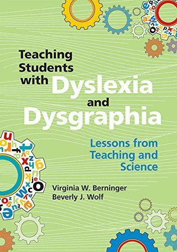 Teaching Students with Dyslexia and Dysgraphia: Lessons from Teaching and Science by Virginia W. Berninger Ph.D. (2009-05-12)