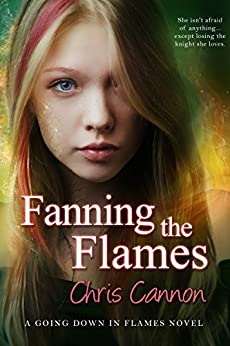 Fanning the Flames (Going Down in Flames) by [Cannon, Chris]