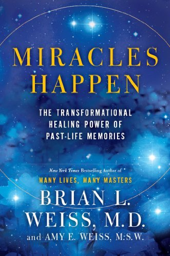 Miracles Happen: The Transformational Healing Power of Past-Life Memories cover