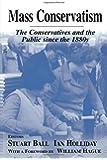 Mass Conservatism (British Politics and Society)