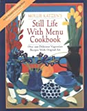 Still Life with Menu Cookbook, Mollie Katzen, 0898156696