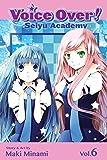 Voice Over!: Seiyu Academy, Vol. 6