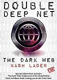 The Dark Web: Double Deep Net