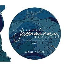 Illustrated Jamaican Proverbs: Volume. I