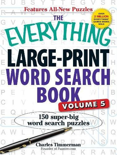 - The Everything Large-Print Word Search Book, Volume V: 150 Super-Big Word Search Puzzles