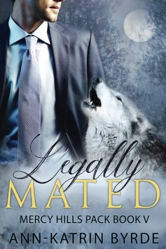 Legally Mated (Mercy Hills Pack) (Volume 5)