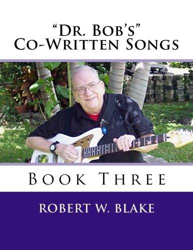 Dr. Bob's Co-Written Songs Book Three PDF