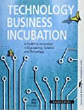 Technology Business Incubation : A Toolkit on Innovation in Engineering, Science and Technology, Lalkaka, Rustam, 923104009X