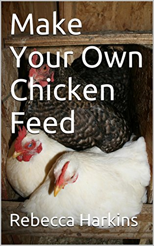 - Make Your Own Chicken Feed