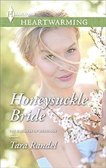 Honeysuckle Bride (The Business of Weddings) by [Randel, Tara]