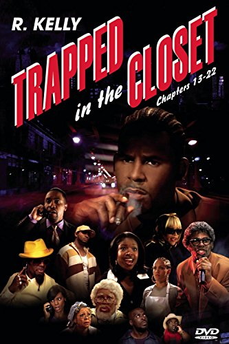 Trapped In The Closet Chapters 13-22 (R Kelly Trapped In The Closet 23 33)