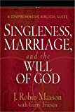 Singleness, Marriage, and the Will of God, J. Robin Maxson and Garry Friesen, 0736945490