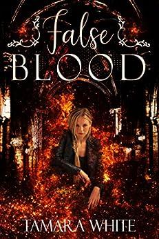 False Blood (New Breed Book 1) by [White, Tamara]