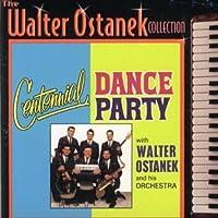 Walter Ostanek/ Centennial Dance Party