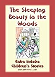 Download SLEEPING BEAUTY IN THE WOODS - A Classic Fairy Tale: Baba Indaba Children's Stories - Issue 157 in PDF ePUB Free Online