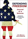 Defending Freedom, Joel S. Johnston, 1606041517