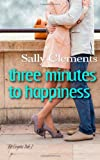 Three Minutes to Happiness, Sally Clements, 1494893045
