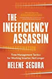 img - for The Inefficiency Assassin: Time Management Tactics for Working Smarter, Not Longer book / textbook / text book