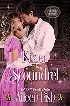 Kissed by a Scoundrel (My Sweet Scoundrel Book 2) by [Fish, Aileen]