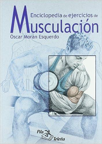MUSCULACION ENCICLOPEDIA DE EJERCICIOS: Amazon.es: MORAN ...