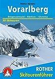 Skitourenführer Vorarlberg: Bregenzerwald - Rätikon - Silvretta - 50 Skitouren (Rother Skitourenführer)