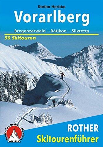 Skitourenführer Vorarlberg: Bregenzerwald - Rätikon - Silvretta - 50 Skitouren (Rother Skitourenführer) Taschenbuch – 29. Dezember 2016 Stefan Herbke Bergverlag Rother 3763359206 Reiseführer Sport / Europa