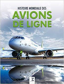 Amazon Fr Histoire Mondiale Des Avions De Ligne Alain