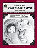 A Guide for Using Julie of the Wolves in the Classroom, Philip Denny, 1557344183