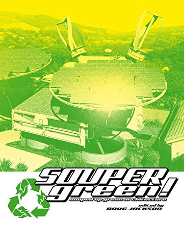 SOUPERgreen!: Souped-up Green Architecture