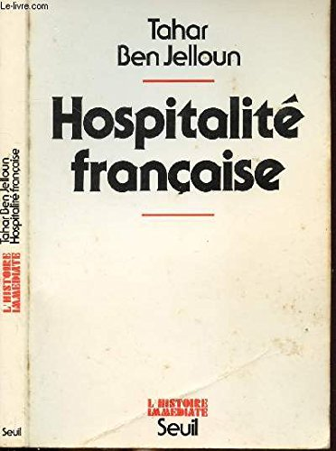 Hospitalité française: Racisme et immigration maghrébine (L'Histoire immédiate) (French Edition)