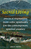 Sacred Living: Practical Inspirations from Celtic Spirituality for the Contemporary Spirituality Journey