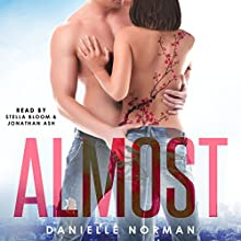 Almost: Iron Orchids, Book 2 Audiobook by Danielle Norman Narrated by Jonathan Ash, Stella Bloom