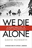 img - for We Die Alone: A WWII Epic Of Escape And Endurance book / textbook / text book