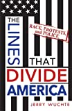 The Lines that Divide America: Race, Protests, and Police