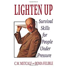 Lighten Up: Survival Skills For People Under Pressure