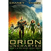 Orion Uncharted: An Intergalactic Space Opera Adventure (Orion Colony Book 2)
