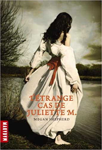 Megan Sepherd - L'étrange cas de Juliette M. sur Bookys