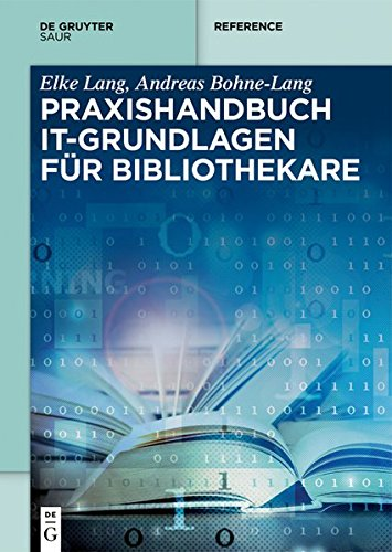 Praxishandbuch IT-Grundlagen für Bibliothekare (De Gruyter Reference) Gebundenes Buch – 15. Februar 2019 Elke Lang Andreas Bohne-Lang De Gruyter Saur 3110525879