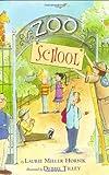 Zoo School, Laurie Miller Hornik, 0618342044