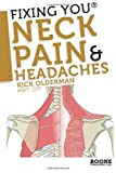 Fixing You: Neck Pain & Headaches: 1 by Olderman. Rick ( 2009 ) Paperback