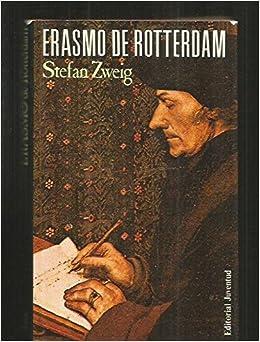 Erasmo de rotterdam: Amazon.es: Zweig, Stefan: Libros