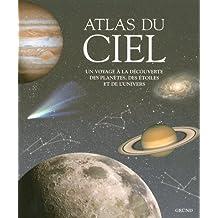 Atlas du ciel: Voyage à la découverte des planètes,...