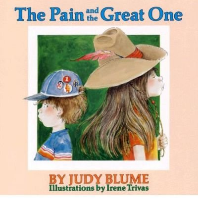 [ { THE PAIN AND THE GREAT ONE } ] by Blume, Judy (AUTHOR) May-01-2002 [ Hardcover ] pdf