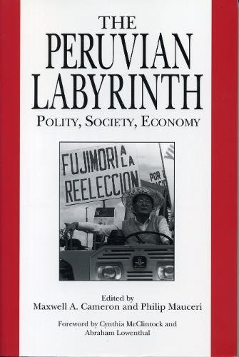 The Peruvian Labyrinth: Polity, Society, Economy