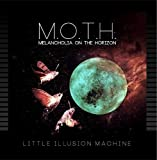 M.O.T.H. - Melancholia On The Horizon by Little Illusion Machine