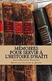 M?oires pour servir ?'histoire d'Ha? (Series on Haitian Classics) (Volume 6) (French Edition) by Louis Boisrond-Tonnerre (2016-02-19)