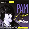 Live on Stage Performance by Pam Ayres Narrated by Pam Ayres