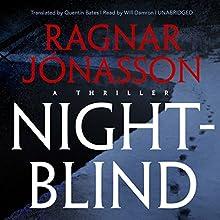 Nightblind: Dark Iceland, Book 2 Audiobook by Ragnar Jónasson, Quentin Bates - translator Narrated by Will Damron, Paul Michael Garcia