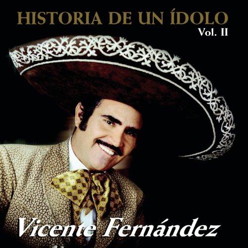 ... Historia De Un Idolo Vol.II